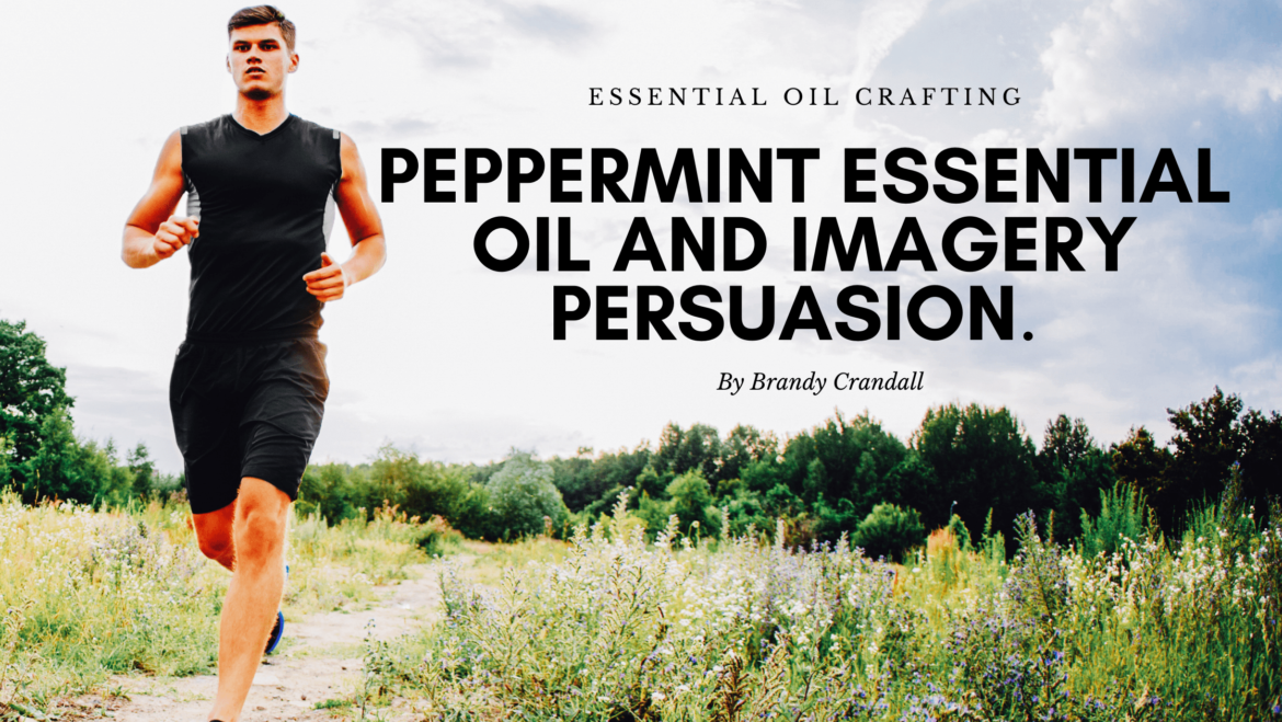The Peppermint Essential Oil Imagery & Persuasion